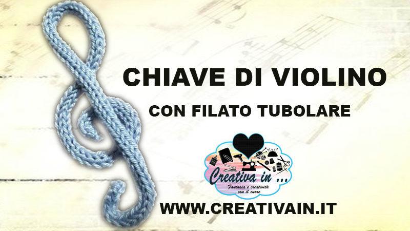 Chiave di violino con filato tubolare. Tutorial gratuito
