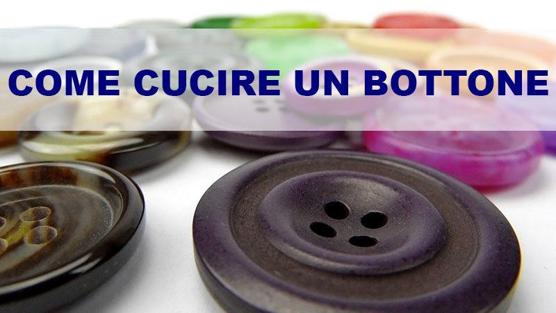 Come cucire un bottone. Tecniche, trucchi e consigli utili