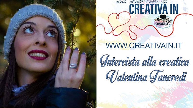 Le interviste di CreativaIn. Valentina e l'homedecor