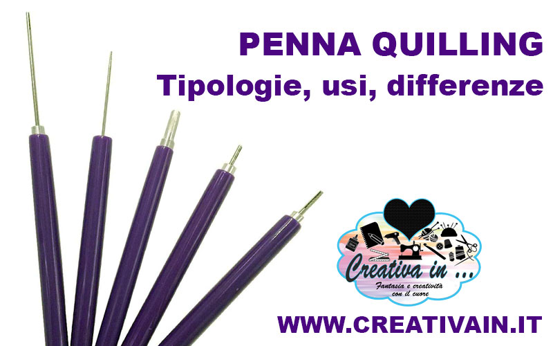 Penna quilling: Tipologie, usi e differenze del slotted tool