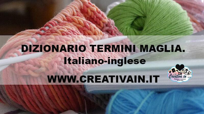 Dizionario termini maglia ai ferri. Traduzione italiano-inglese